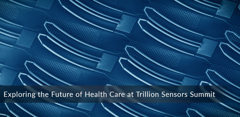 US San Diego Engineers Explore Future of Health Care at Trillion Sensors Summit in San Diego