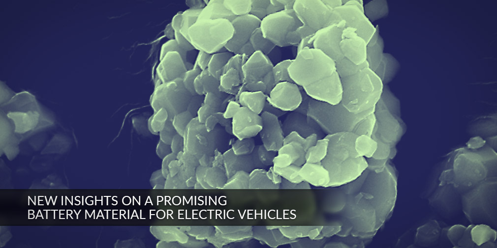NEW INSIGHTS ON A PROMISING  BATTERY MATERIAL FOR ELECTRIC VEHICLES