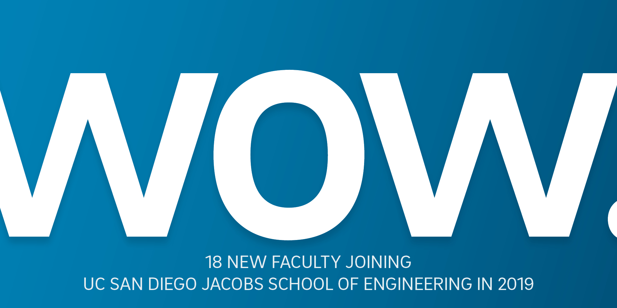 18 New Faculty Hires at the UC San Diego Jacobs School of Engineering in Fall 2019